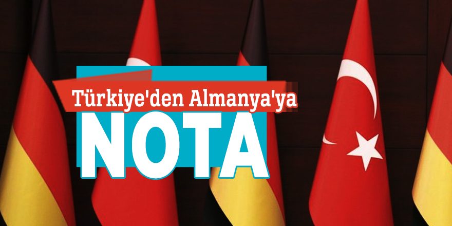 Türkiye'den Almanya'ya nota