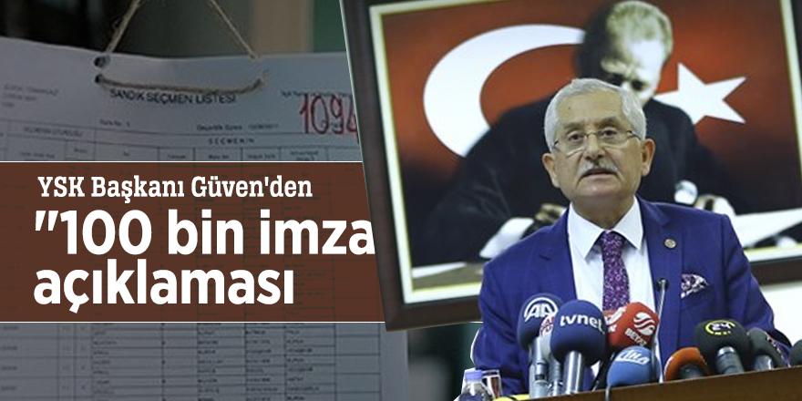 """YSK Başkanı Güven'den """"100 bin imza"""" açıklaması"""
