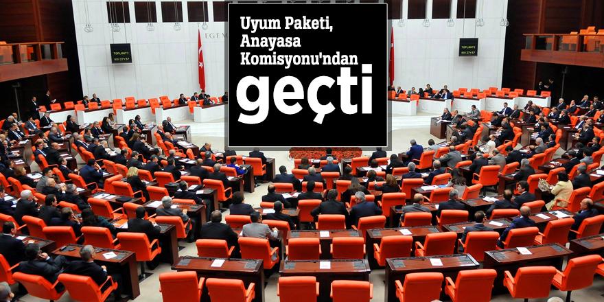 Uyum Paketi, Anayasa Komisyonu'ndan geçti