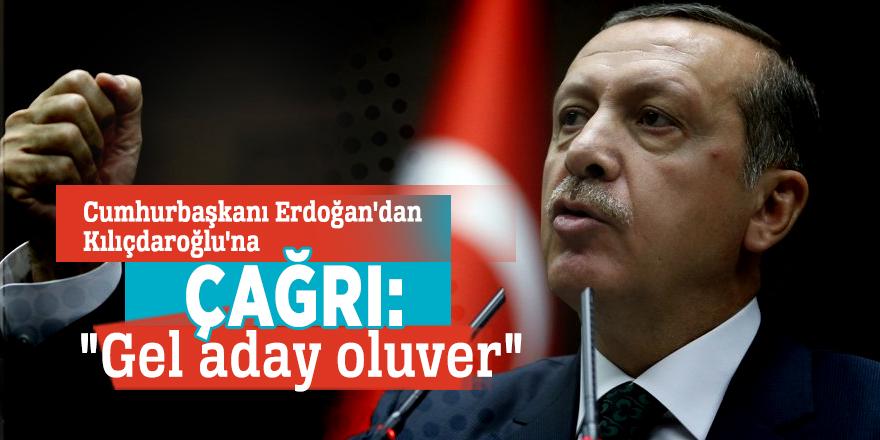 """Cumhurbaşkanı Erdoğan'dan Kılıçdaroğlu'na çağrı: """"Gel aday oluver"""""""