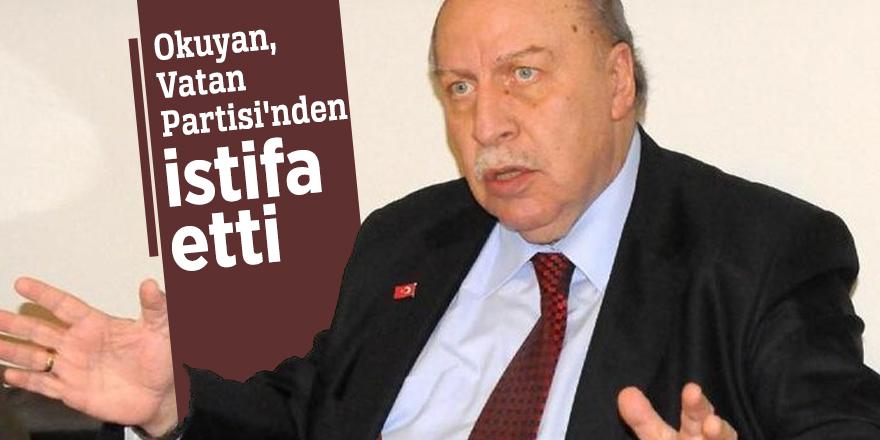 Yaşar Okuyan, Vatan Partisi'nden istifa etti
