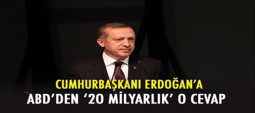 Erdoğan'a ABD'den '20 milyarlık' cevap