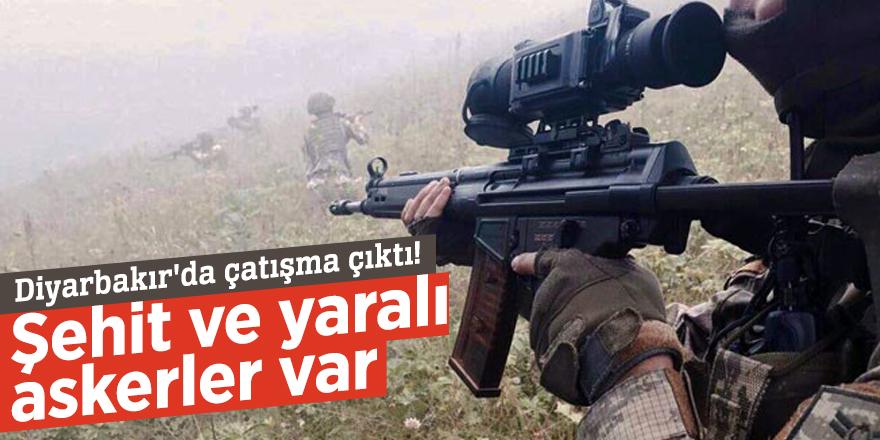 Diyarbakır'da çatışma çıktı! Şehit ve yaralı askerler var