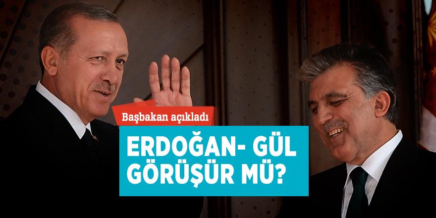 Başbakan açıkladı! Erdoğan- Gül görüşür mü?