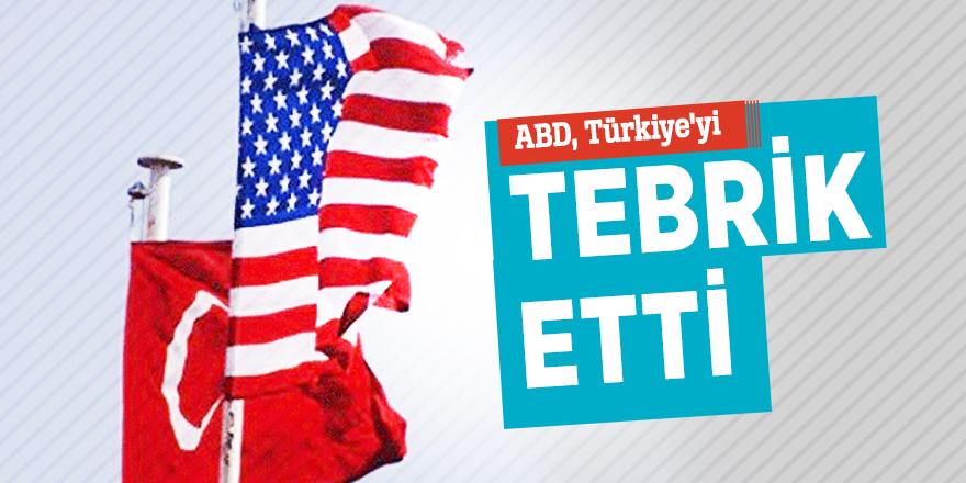 ABD, Türkiye'yi tebrik etti