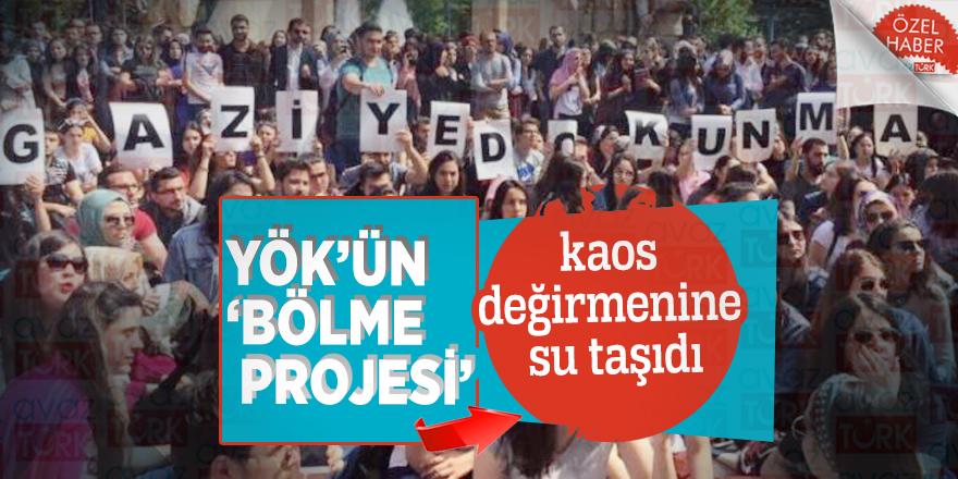 YÖK'ün 'Bölme Projesi' kaos değirmenine su taşıdı