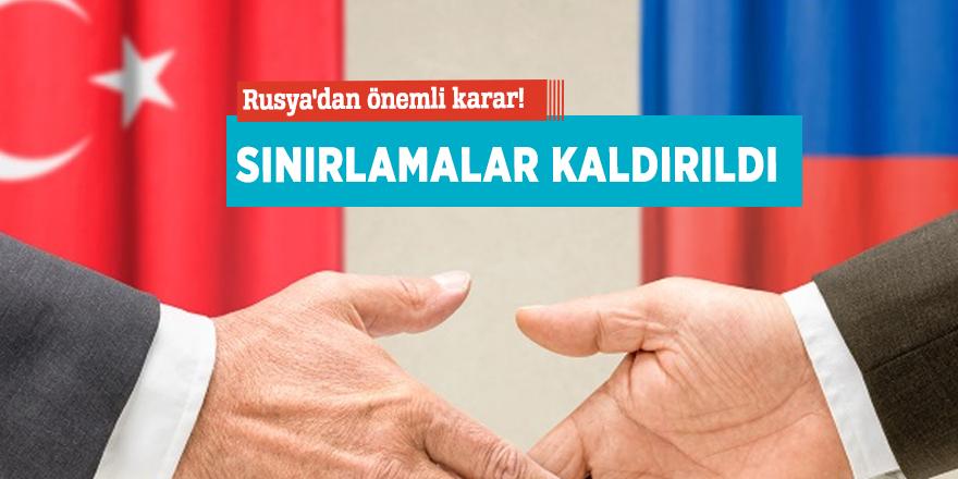 Rusya'dan önemli Türkiye kararı! Sınırlamalar kaldırıldı