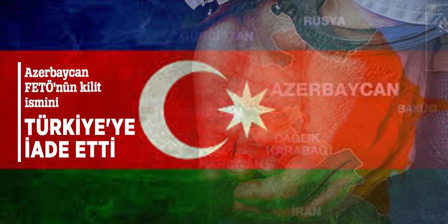 Azerbaycan FETÖ'nün kilit ismini Türkiye'ye iade etti