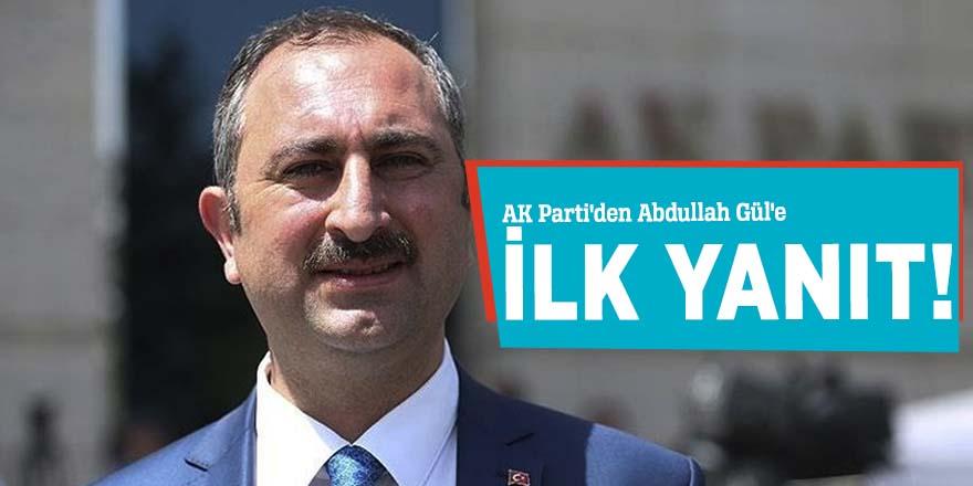 AK Parti'den Abdullah Gül'e ilk yanıt!