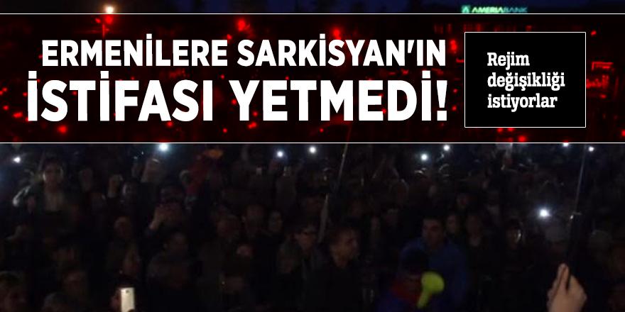 Ermenilere Sarkisyan'ın istifası yetmedi! Rejim değişikliği istiyorlar