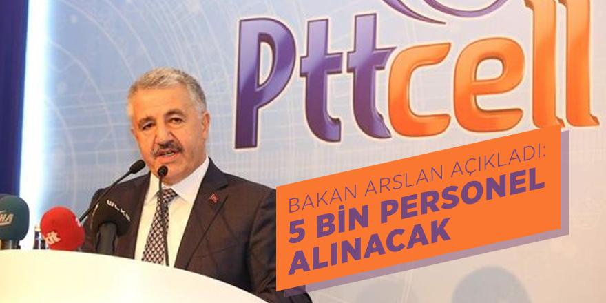 Bakan açıkladı: PTT'ye 5 bin personel alınacak