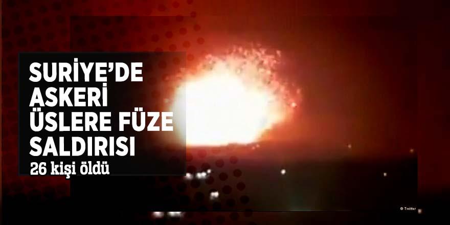 Suriye'de askeri üslere füze saldırısı! 26 kişi öldü
