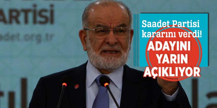 Saadet Partisi kararını verdi! Cumhurbaşkanı adayını açıklıyor