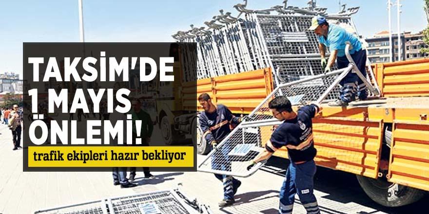 Taksim'de 1 Mayıs önlemi!
