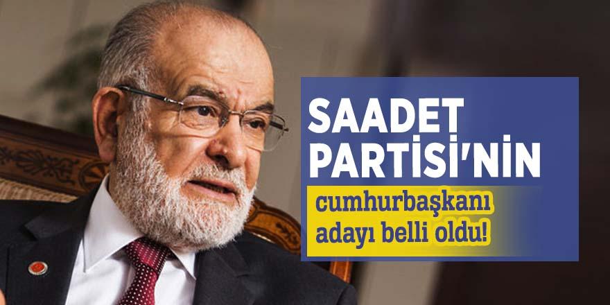 Saadet Partisi'nin cumhurbaşkanı adayı belli oldu!