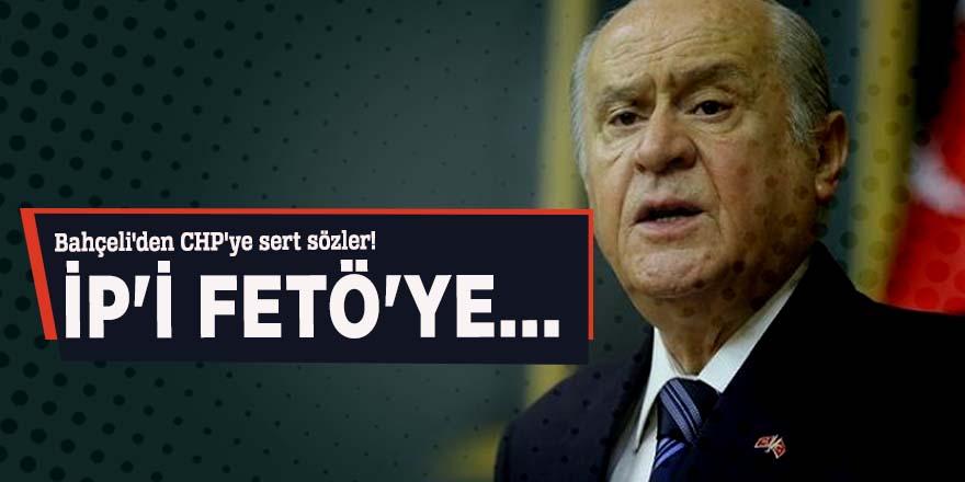 Bahçeli'den CHP'ye sert sözler! İP'i FETÖ'ye...