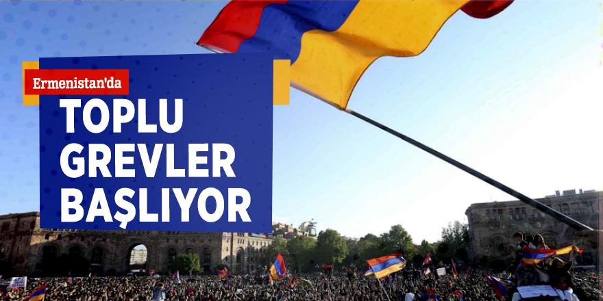 Ermenistan'da toplu grevler başlıyor