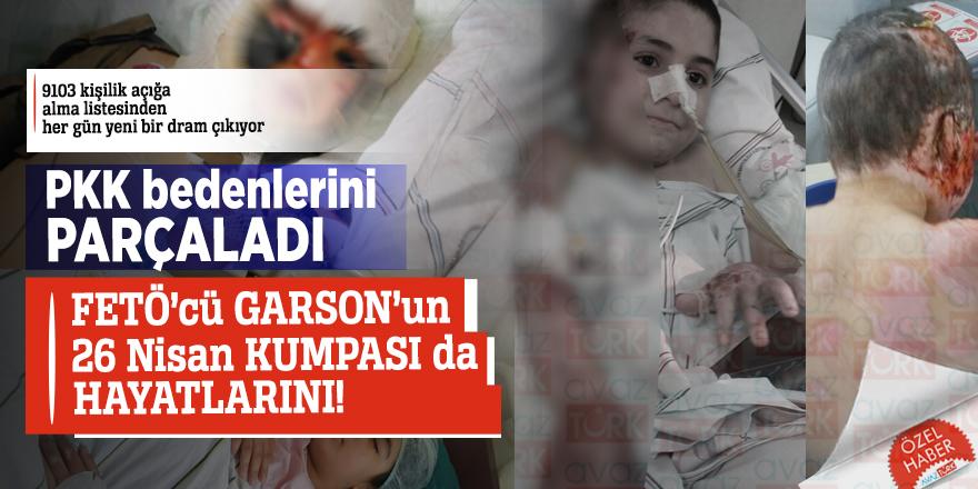 PKK bedenlerini parçaladı, FETÖ'cü GARSON'un 26 Nisan KUMPASI da hayatlarını!