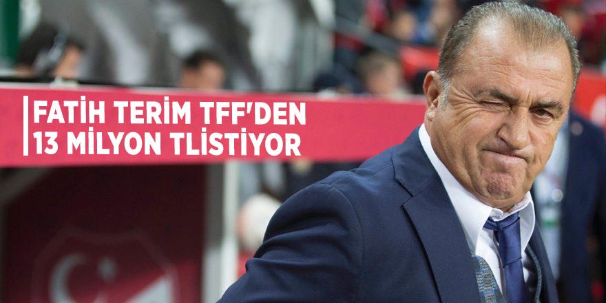 Fatih Terim TFF'den 13 milyon TL istiyor