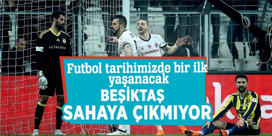 Beşiktaş sahaya çıkmıyor! Futbol tarihimizde bir ilk yaşanacak