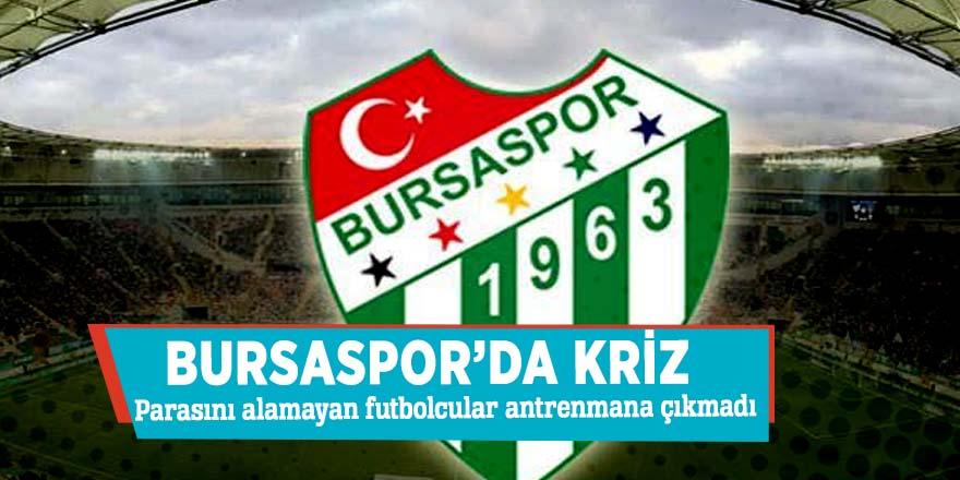 Bursaspor'da kriz! Parasını alamayan futbolcular antrenmana çıkmadı