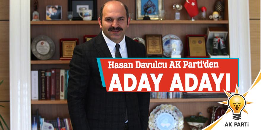 Hasan Davulcu AK Parti'den aday adayı