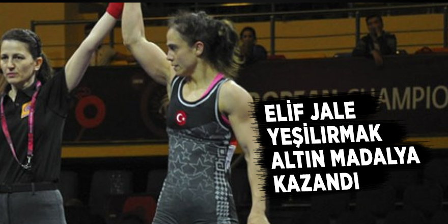 Elif Jale Yeşilırmak altın madalya kazandı