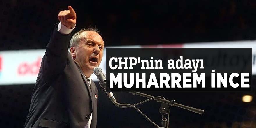 CHP'nin adayı Muharrem İnce