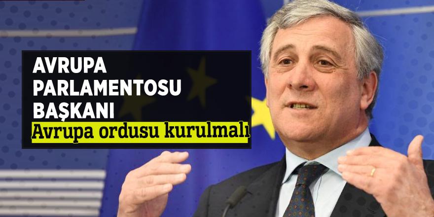 Avrupa Parlamentosu Başkanı Avrupa ordusu kurulmalı