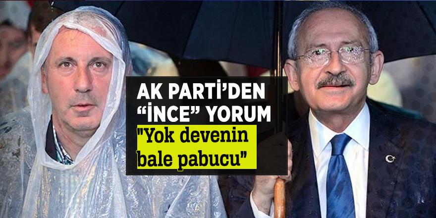 "AK Parti'den ""İnce"" yorum ""Yok devenin bale pabucu"""