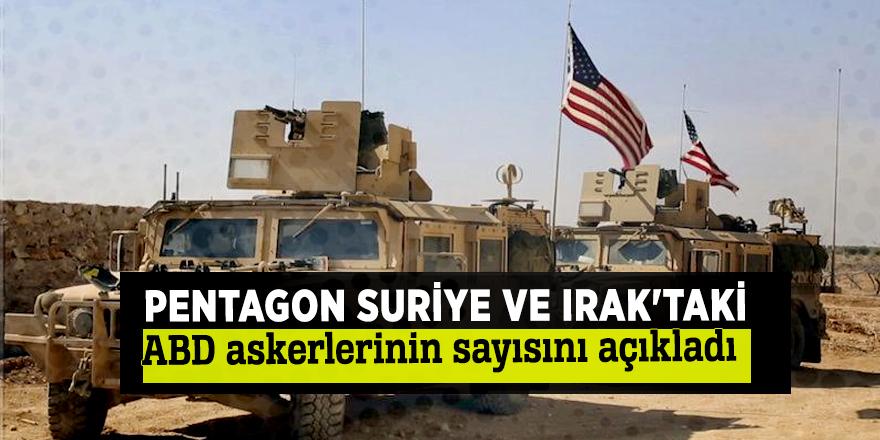 Pentagon Suriye ve Irak'taki ABD askerlerinin sayısını açıkladı
