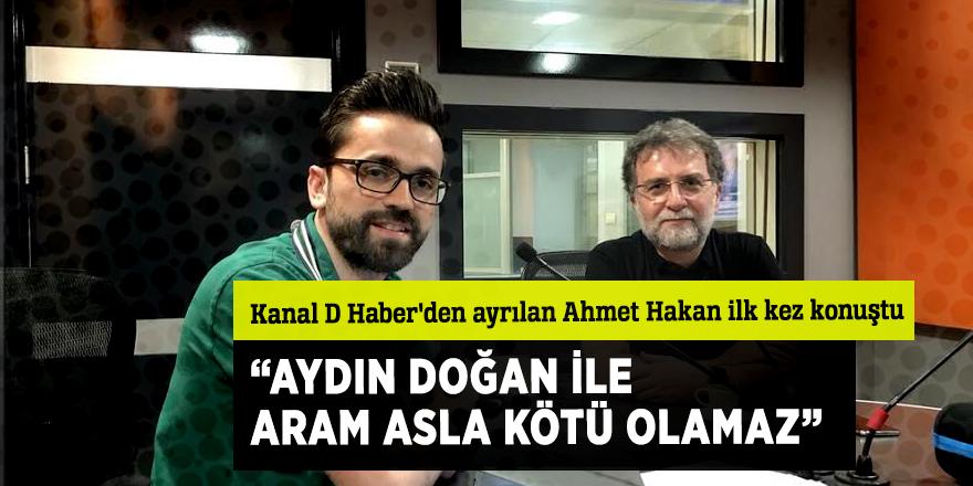 """""""Aydın Doğan ile aram asla kötü olamaz"""""""