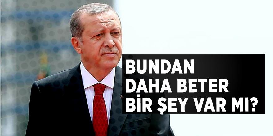Cumhurbaşkanı Erdoğan'dan: Bundan daha beter bir şey var mı?