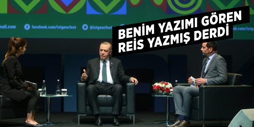 Erdoğan: Benim yazımı gören Reis yazmış derdi