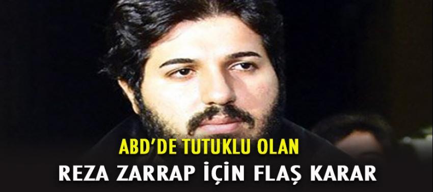 ABD'de tutuklu olan Reza Zarrab için flaş karar