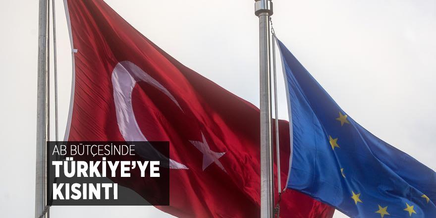 AB bütçesinde Türkiye'ye kısıntı