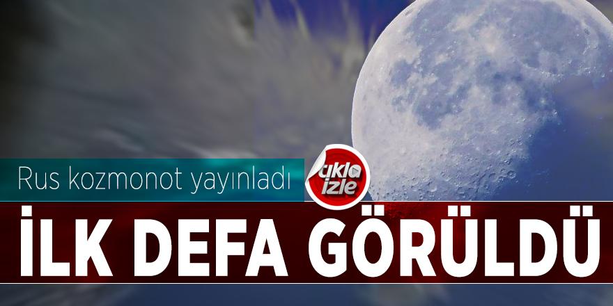 Rus kozmonot yayınladı! İlk defa görüldü