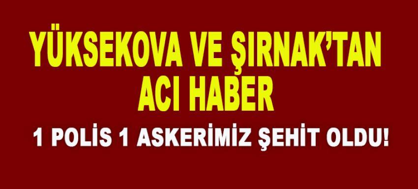 Yüksekova ve Şırnak'tan acı haber!