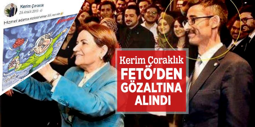 Kerim Çoraklık FETÖ'den gözaltına alındı