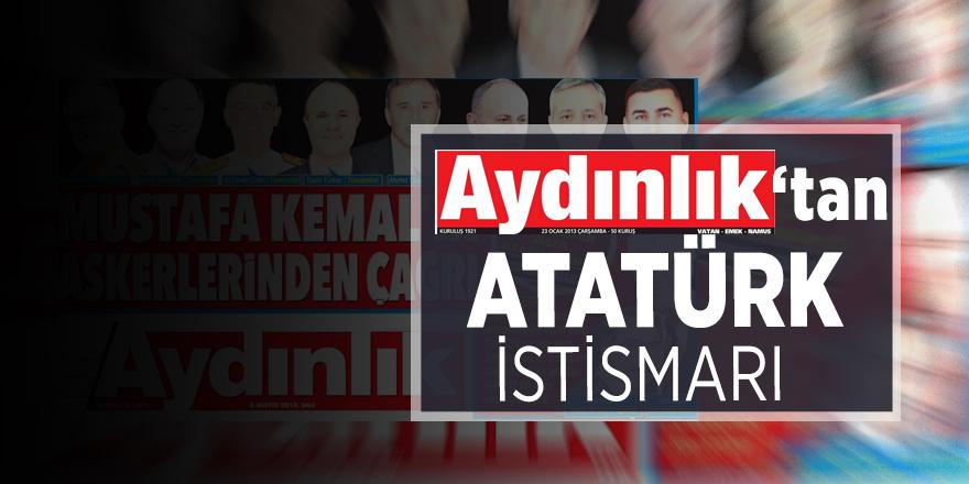 Aydınlık'tan Atatürk istismarı