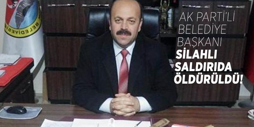 AK Parti'li Belediye başkanı silahlı saldırıda öldürüldü!