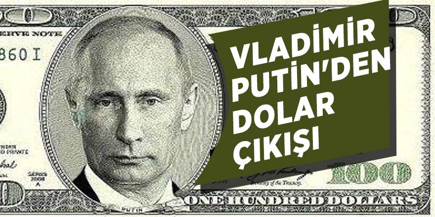 Vladimir Putin'den dolar çıkışı