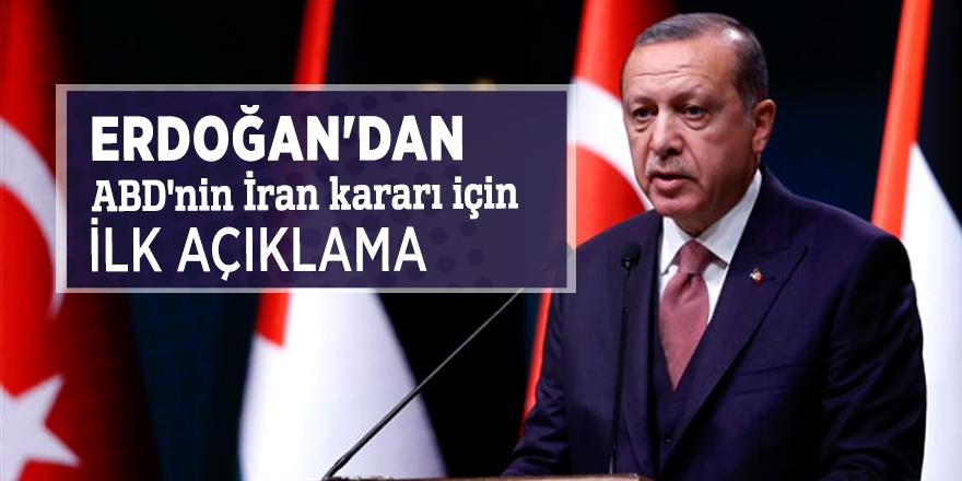 Erdoğan'dan ABD'nin İran kararı için ilk açıklama
