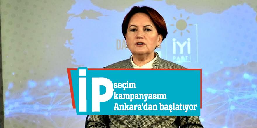 İP seçim kampanyasını Ankara'dan başlatıyor