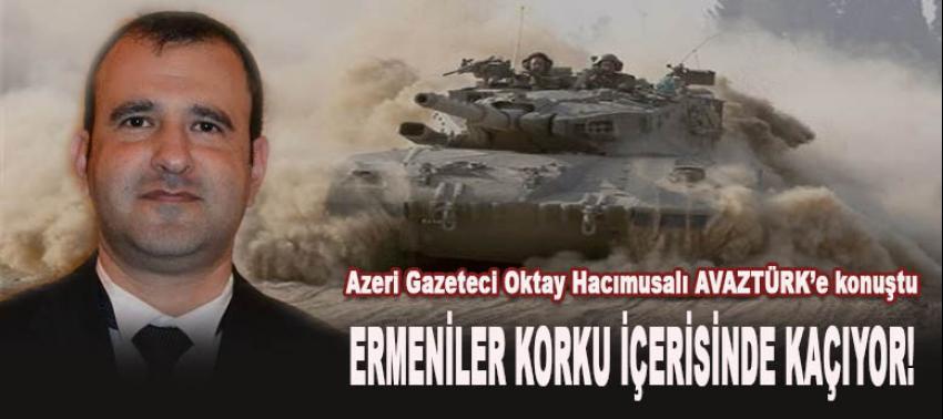 Ermeniler korku içerisinde kaçıyor!