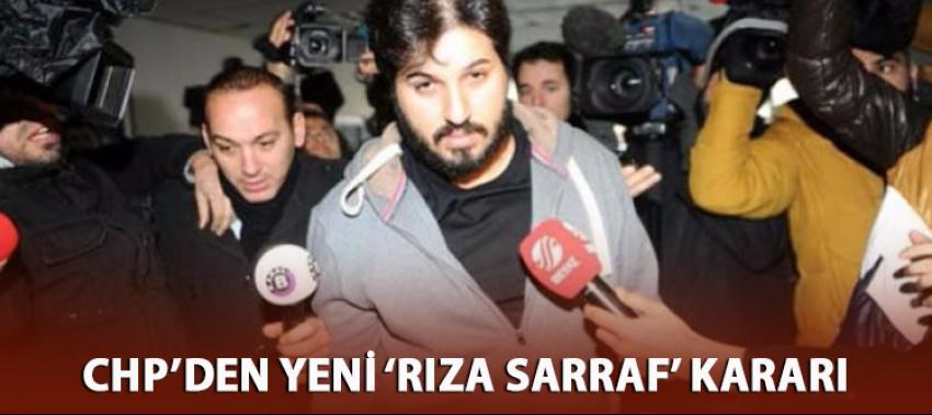 CHP'den yeni 'Rıza Sarraf' kararı
