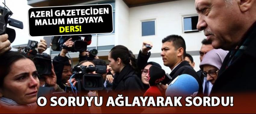 Erdoğan'ın bahsettiği Azeri gazetecinin gözlerinin dolduğu O an!