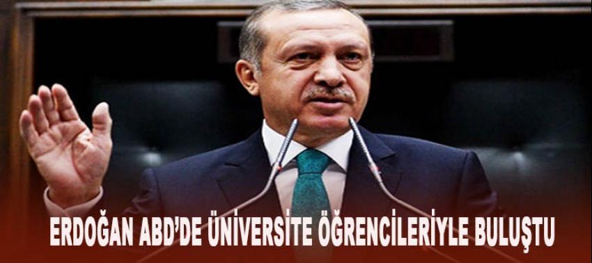 Erdoğan ABD'de üniversite öğrencilerle buluştu