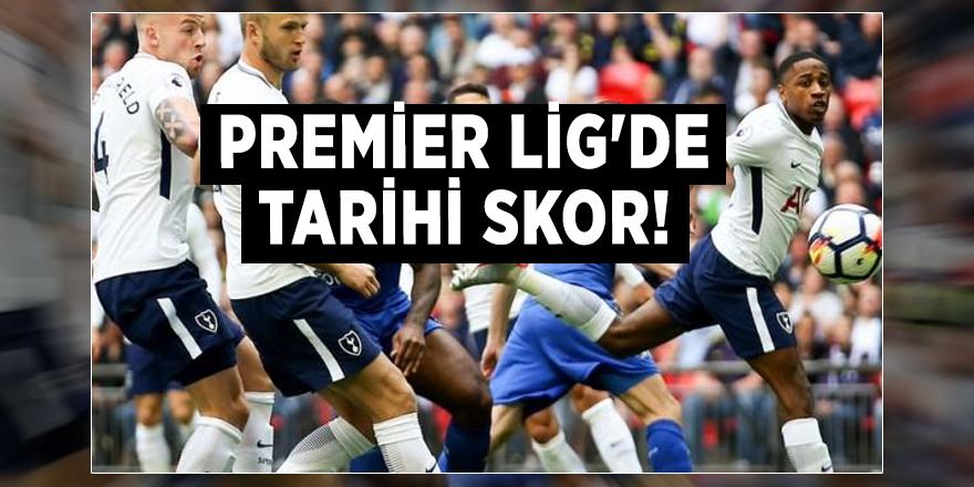 Premier Lig'de tarihi skor!