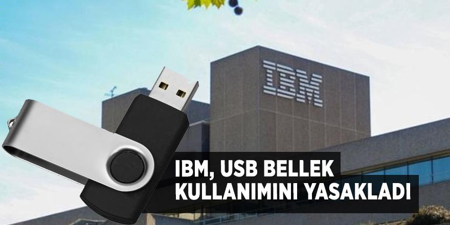 IBM, USB bellek kullanımını yasakladı